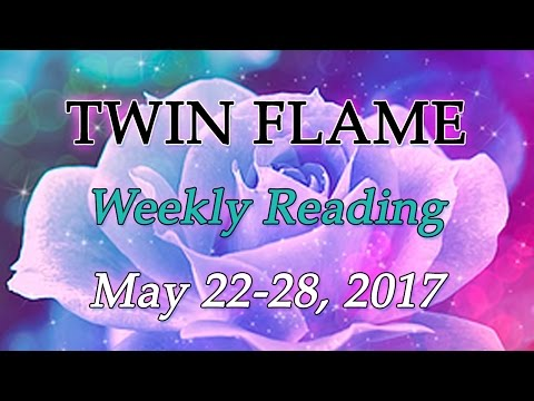 Twin Flame Relationship Weekly Love Card Reading for May 22nd - 28th 2017