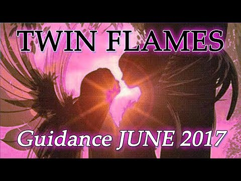 JUNE 2017 Twin Flame Energies and Guidance Oracle Card Reading