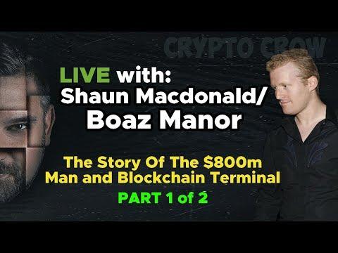 LIVE w/ Shaun MacDonald (Boaz Manor) - Blockchain Terminal #BCT - Part 1 of 2 Part Series