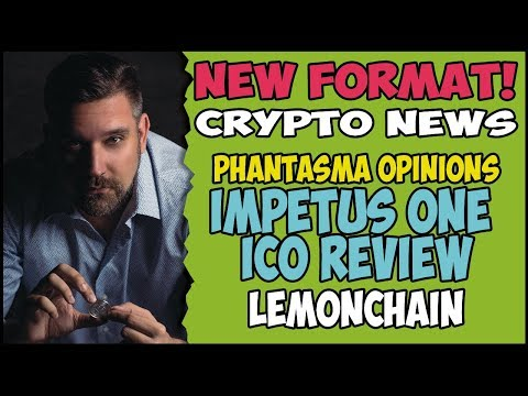 Bitcoin Crypto News - Phantasma ICO - Impetus One Nudge - Lemonchain