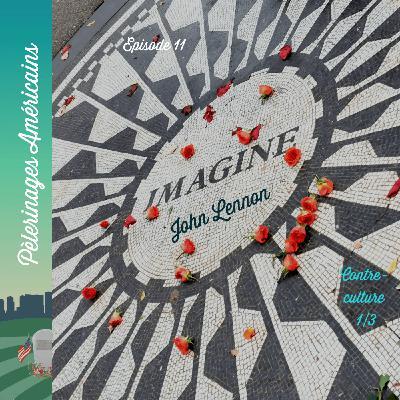 11: Contre-culture - John Lennon, pèlerinage à New York pour l'icône pacifiste