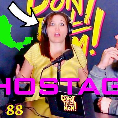 SISTER HELD HOSTAGE & ROBBED IN CANCUN, MEXICO! (Never Before Heard) - Don't Tell Mom: e. 88
