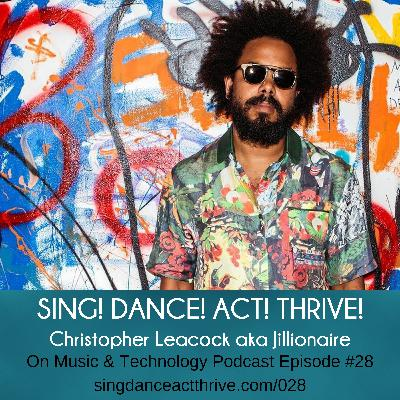 Christopher Leacock aka Jillionaire on Music & Technology