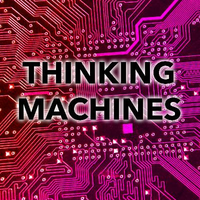48: Thinking Machines (Philosophical Basis of Artificial Intelligence)