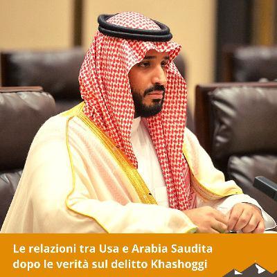 Le relazioni tra USA e Arabia Saudita dopo le verità sul delitto Khashoggi