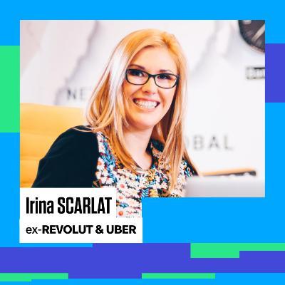 #91 IRINA SCARLAT, ex. REVOLUT. Culisele și prețul creșterii rapide a unei companii tech globale