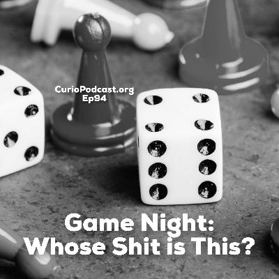 Game Night: Whose Shit is This?