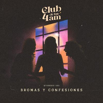 103. Bromas y confesiones