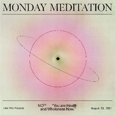 """Monday Meditation: """"You Are Health and Wholeness Now."""""""