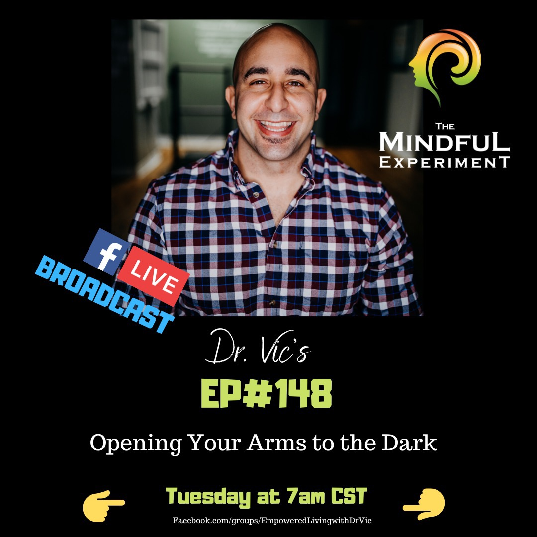 EP#148 - Opening Your Arms to the Darkness