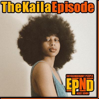 Season 1.09 The Kaila Episode
