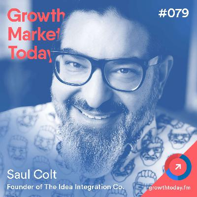 The Secret Weapon of Modern Brands: Experiential and Word of Mouth Marketing with Saul Colt – Founder of The Idea Integration Company (GMT079)