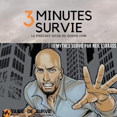 🕴️ 10 mythes survie qui pourraient te coûter la vie, par Neil Strauss