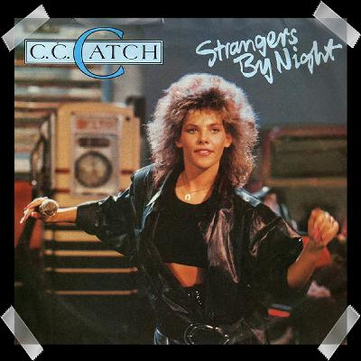 37. C.C. Catch - Strangers By Night