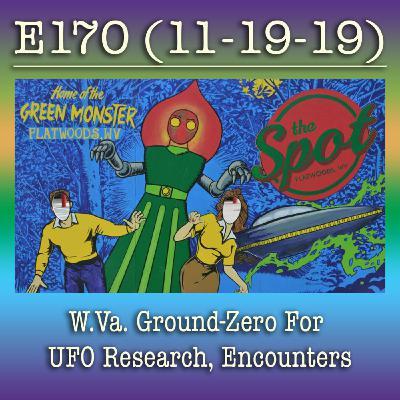 e170 W.Va. Ground-Zero For UFO Research, Encounters