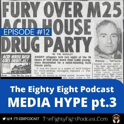 The Eighty Eight Podcast | #12 | Media Hype PT3