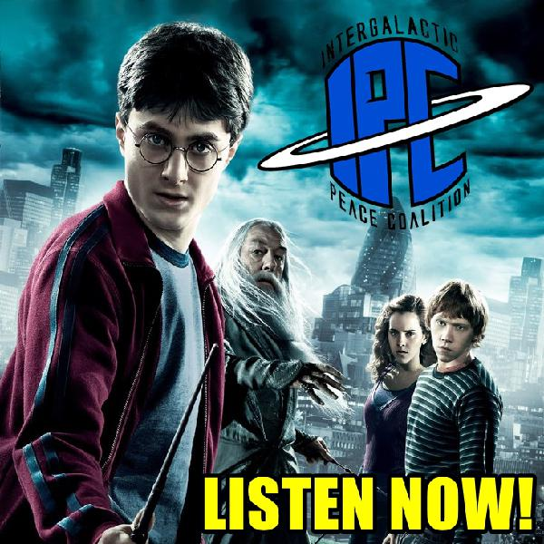 #205: Harry Potter And The Half-Blood Prince | The IPC Podcast LIVE