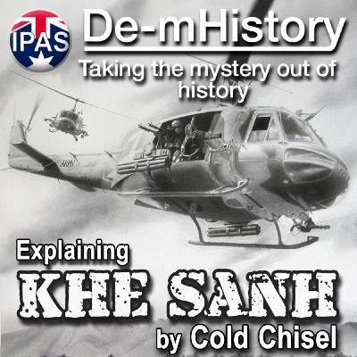 De-mystifying the song Khe Sanh - De-mHistory Podcast 20-02