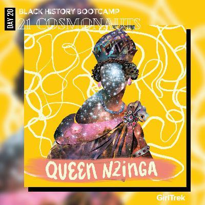 Cosmonauts | Day 20 | Queen Nzinga