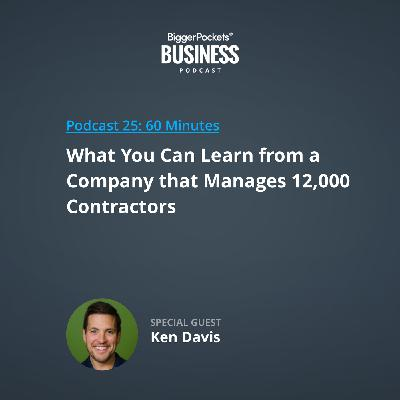 25: What You Can Learn from a Company that Manages 12,000 Contractors with Ken Davis of TaskEasy