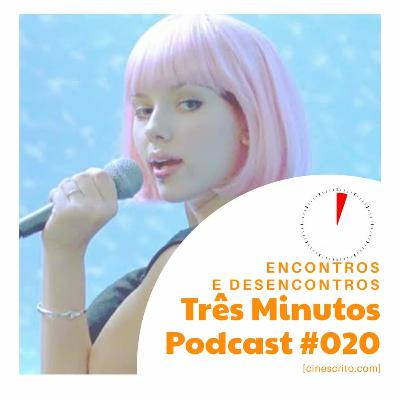 Três Minutos Podcast #20 - Encontros e Desencontros