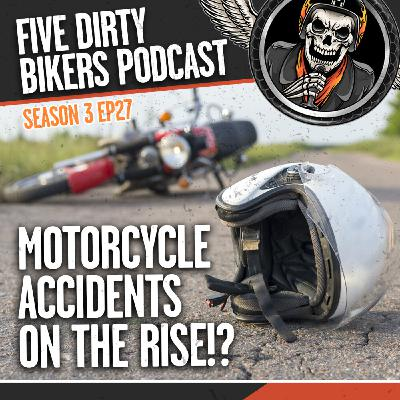 S3   EP27 - Motorcycle Accidents on the Rise