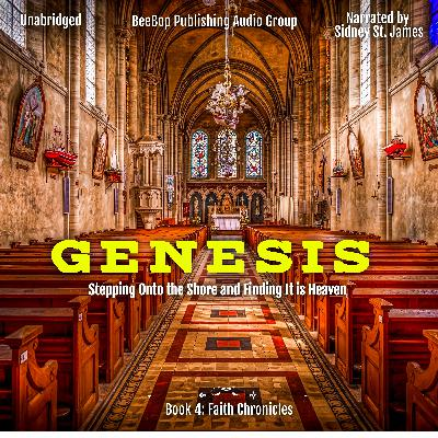 Episode 004: The Making of Genesis - Imagine Stepping Onto the Shore and Finding It's Heaven by Sidney St. James