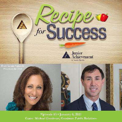 Recipe for Success with Guest Michael Goodman, Goodman Public Relations