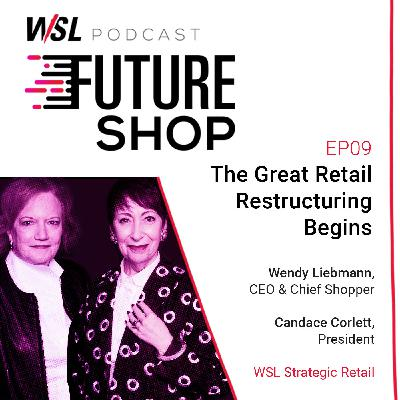 EP09: The Great Retail Restructuring Begins [ Part 3 ]