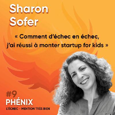 #9 🦸‍♀️- Sharon Sofer : Comment d'échec en échec, j'ai réussi à monter startup for kids