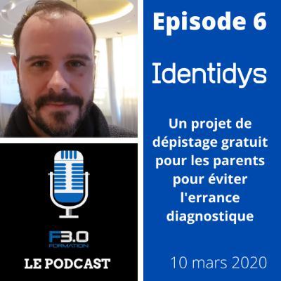 Episode 6 - Jérôme Bianchi - Identidys - Eviter l'errance