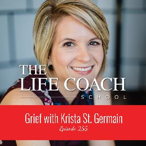 Ep #255: Grief with Krista St. Germain