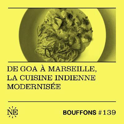 #139 - De Goa à Marseille, la cuisine indienne modernisée