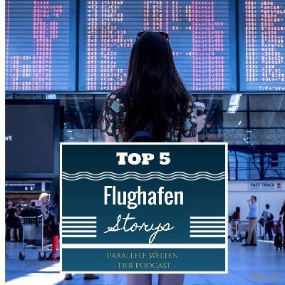 Top 5 Flughafen Storys