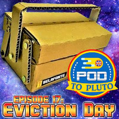 Pod To Pluto: EP17 - Eviction Day