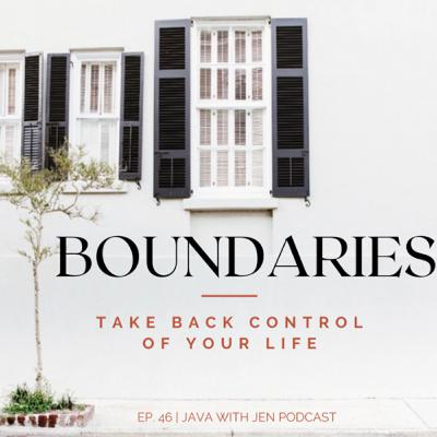 Ep. 46- Boundaries: Taking Control of your life w/Jenilee Samuel