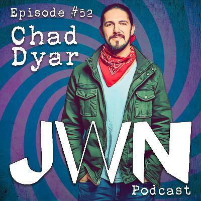 JWN #52: Chad Dyar