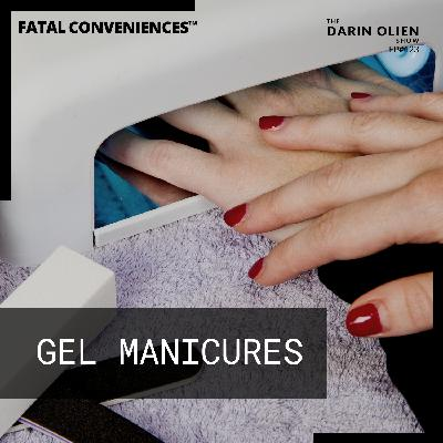Fatal Conveniences™: Gel Manicures: Weakening Your Nails