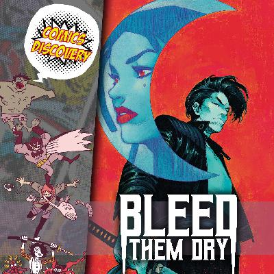 ComicsDiscovery S06E01: Bleed them dry