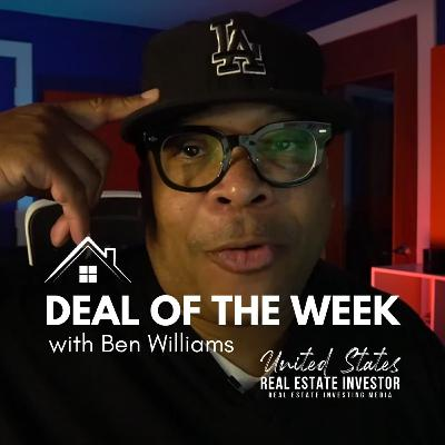 Deal Of The Week with Ben Williams - Analysis of a Fix and Flip in Van Nuys, California