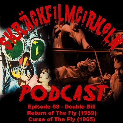 Episode 58 - The Return of The Fly/The Curse of The Fly