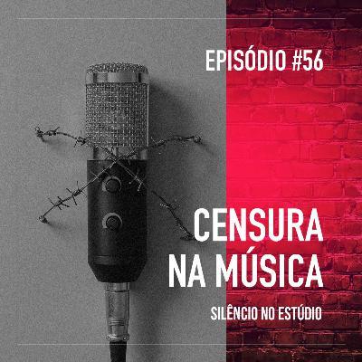 #56 - Censura na Música