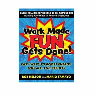 Podcast 880: Work Made Fun Gets Done! with Dr. Bob Nelson and Mario Tamayo