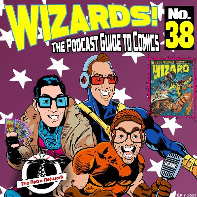 WIZARDS The Podcast Guide To Comics   Episode 38
