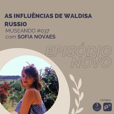 #037: As Influências de Waldisa Russio