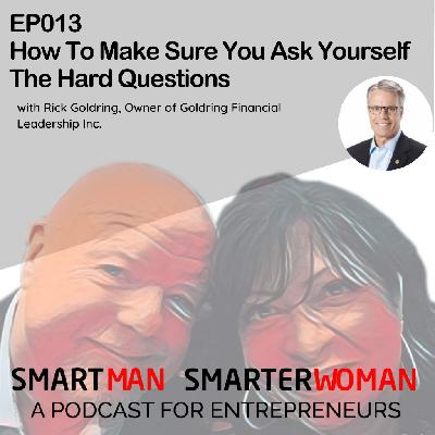 Episode 13: Rick Goldring - Make Sure You Ask Yourself These Hard Questions