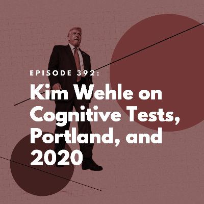 Kim Wehle on Cognitive Tests, Portland, and 2020