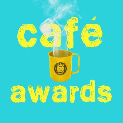 #07: Café Awards 2019