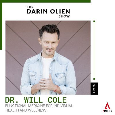 #76 Dr. Will Cole on Functional Medicine for Individual Health and Wellness