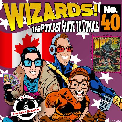 WIZARDS The Podcast Guide To Comics   Episode 40